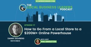 From Local Store to $200 Million in Online Sales with Danny Govberg