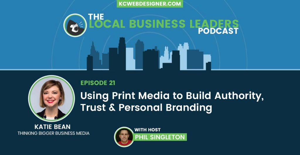 Using Print Media To Build Trust, Authority & Personal Branding with Katie Bean