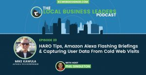 HARO, Alex Flash Briefings & Cutting Edge Website Leadgen Technology
