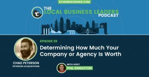 How To Value & Sell Your Company or Agency | Chad Peterson